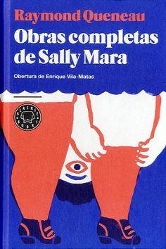Obras completas de Sally Mara - Raymond Queneau: http://sinera.diba.cat/record=b1749762~S9*cat