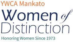 YWCA Mankato Opens Nominations for 2017 Women of Distinction Awards Mankato Times MANKATO, MINN. --- Nominations open for the YWCA Women of Distinction Awards onWednesday, October 19, 2016. Nomination information can be found on the YWCA websitewww.mankatoywca.orgor by calling(507) 345-4629.YWCA is seeking nominations for the following categories: Woman of Distinction(41 years of age or older)…