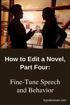 From a 7 Part Series: How to Edit a Novel, Part Four #how to revise a book #editing step by step
