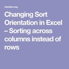 Changing Sort Orientation in Excel – Sorting across columns instead of rows
