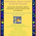"""""""Personal Space Camp"""" Activity Packet: Teaching Students About Personal Space Within The Classroom Based on the social skills story by Julia Cook..."""