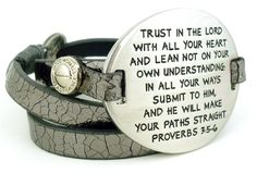 Good Works Prayer Bracelet Proverbs 3:5-6. The Good Works Prayer Bracelet engraved with Proverbs 3:5-6. This great style features a silver faceplate engraved with the 1 Proverbs 3:5-6 verse. The metallic gunmetal leather band wraps around the wrist and fastens with the signature Good Works adjustable clasp. The back of the faceplate is engraved with the Good Works logo. Order today while they are still in stock!
