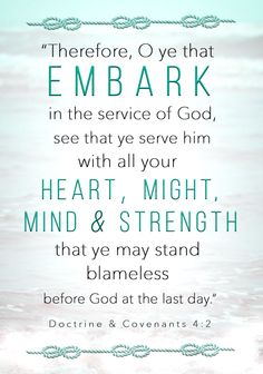 LDS Youth Theme 2015 Embark in the Service of God | Doctrine & Covenants 4:2 | #lds  #sharegoodness http://sprinklesonmyicecream.blogspot.com/