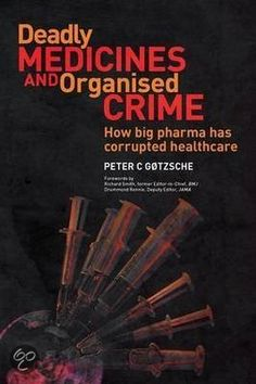 Booktopia has Deadly Medicines and Organised Crime, How Big Pharma Has Corrupted Healthcare by Peter C. Buy a discounted Paperback of Deadly Medicines and Organised Crime online from Australia's leading online bookstore. Crime, Medicine Organization, Religion, Science Books, Lectures, Psychiatry, Mafia, Drugs, Health Care