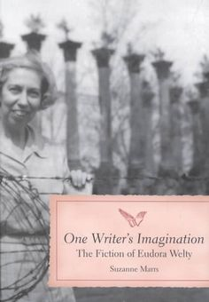 One Writer's Imagination: The Fiction of Eudora Welty