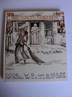 Boekje Hulst, W.G. van de Hulst-In de Soete Suikerbol; Deel I