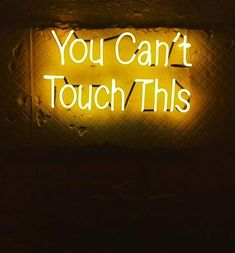 Neon | You Can't Touch This