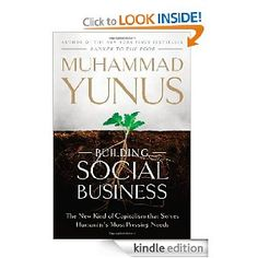 From the inventor of micro-lending. Read to change your concept of business.