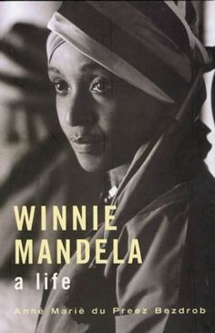 "Read ""Winnie Mandela: A Life"" by Anné Mariè du Preez Bezdrob available from Rakuten Kobo. Few people have courted as much controversy or evoked such strong and divergent emotions as Winnie Madikizela-Mandela."