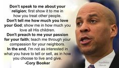 Every day we see and hear lawmakers and people of 'faith' using the word of God to hurt others. These hypocrites ... [Cory Booker]