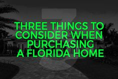 Three Things to Consider When Purchasing a Florida Home