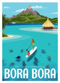Bora Bora French Polynesia, Tahiti, Around The World In 80 Days, Around The Worlds, Retro Poster, Art Deco Posters, Paradise On Earth, Vintage Travel Posters, Surfing