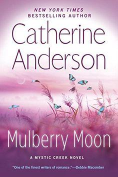 Mulberry Moon (A Mystic Creek Novel) by Catherine Anderson https://www.amazon.com/dp/0451488024/ref=cm_sw_r_pi_dp_Tp6NxbDJ1VRW9