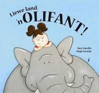 Liewe land, 'n olifant!