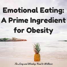 The Long and Winding Road to Wellness: Emotional Eating:  A Prime Ingredient for Obesity #BrandNewMe #healthyliving #healthyeating #emotionaleating #emotionalhealth #anxiety #depression #boredom #stress