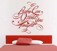 Quote wall decal - Baby Can I Hold You Tonight