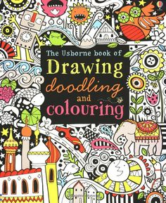 The Usborne Book of Drawing, Doodling and Coloring: Fiona Watt, Erica Harrison, Katie Lovell: 9780794527884: Amazon.com: Books