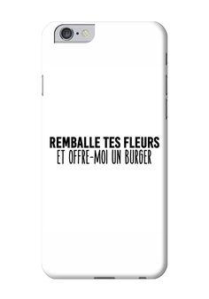 REMBALLE TES FLEURS ET OFFRE MOI UN BURGER - #JaimeLaGrenadine #citation #punchline #coque #case #burger #fleur #love #amour