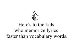 I remember both but I remember a lot of song lyrics cause I know all the words to a lot of songs The Words, Funny Quotes, Funny Memes, Hilarious, Jokes, Fandoms Unite, Vocabulary Words, Rick Riordan, I Can Relate