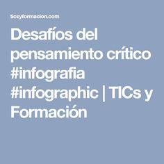 Desafíos del pensamiento crítico #infografia #infographic | TICs y Formación