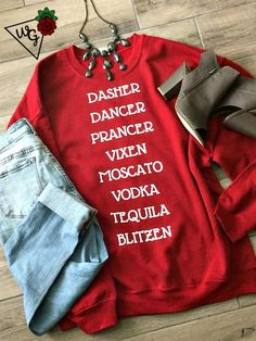 Holiday Sweatshirt/Womens Sweater/Funny Christmas Sweater/Moscato/Vodka/Tequila/Reindeer/Funny Wine Shirt/Christmas Shirt