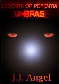 Legends of Potentia Umbras (book) by J.J. Angel