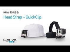 GoPro HERO3+: Introducing the Head Strap + QuickClip - Learn more about these easy to use mounts.