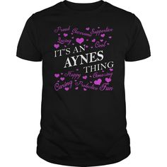 AYNES Shirts - It's an AYNES Thing Name Shirts #gift #ideas #Popular #Everything #Videos #Shop #Animals #pets #Architecture #Art #Cars #motorcycles #Celebrities #DIY #crafts #Design #Education #Entertainment #Food #drink #Gardening #Geek #Hair #beauty #Health #fitness #History #Holidays #events #Home decor #Humor #Illustrations #posters #Kids #parenting #Men #Outdoors #Photography #Products #Quotes #Science #nature #Sports #Tattoos #Technology #Travel #Weddings #Women