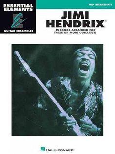 Jimi Hendrix: Essential Elements Guitar Ensembles Mid-intermediate Level