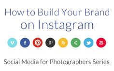 How to Build Your Brand on Instagram | Social Media for Photographers Series