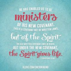 2 Corinthians 3_6 He has enabled us, approved us, qualified us, made us adequate and victorious in the Spirit not of the letter.