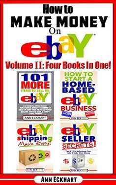 How To Make Money On Ebay Volume II: Four Books In One by Ann Eckhart, http://www.amazon.com/dp/B00QW3TAIM/ref=cm_sw_r_pi_dp_UnxVub17DY0ME