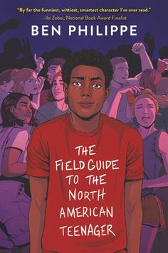 The Field Guide to the North American Teenager ~ Paperback / softback ~ Ben Philippe Ya Books, Free Books, Good Books, Books To Read, Book Quotes Love, American High School, National Book Award, Ya Novels, 12th Book