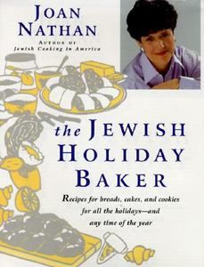"""""""The Jewish Holiday Baker"""" Cookbook. Recipes for Breads, Cakes, and Cookies for all the Holidays and Anytime of the Year by Joan Nathan."""