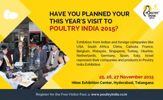 Plan your visit to Poultry India 2015 Exhibition - Register today.  For more information, Visit @ www.poultryindia.co.in