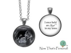"Loss of a baby - ""I once held an angel in my arms"" - 2 sided baby sonogram pendant ,Custom Sonogram necklace - Your sonogram photo on front Loss of a baby - ""I"