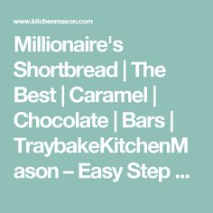 Millionaire's Shortbread | The Best | Caramel | Chocolate | Bars | TraybakeKitchenMason – Easy Step by Step Recipes Caramel Chocolate Bar, Chocolate Syrup, Chocolate Caramels, Melting Chocolate, Shortbread Bars, Shortbread Recipes, Millionaire Shortbread Recipe, Nutella Cake, Golden Syrup
