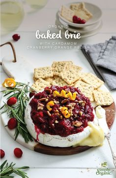 A delicious cranberry orange relish spiced with organic cardamom makes the perfect topping to baked brie in this simple appetizer recipe.