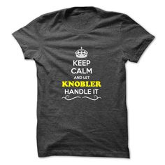 [Best Tshirt name origin] Keep Calm and Let KNOBLER Handle it Discount Today Hoodies, Tee Shirts