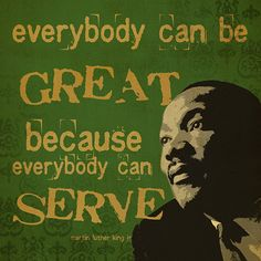 Everybody can be great...Martin Luther King Jr, from SalvagetheWorld on Etsy.