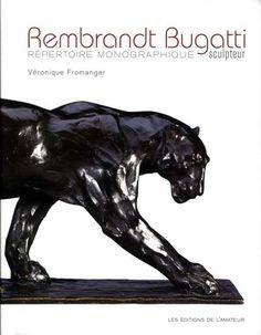 Livre : Rembrandt Bugatti, sculpteur - Rembrandt Bugatti (1884- 1916) - Editions L'Amateur