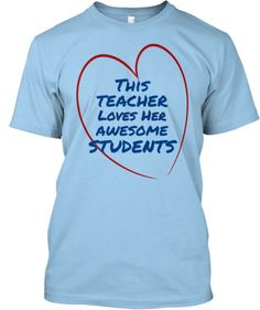 THIS TEACHER LOVES HER AWESOME STUDENTS | teespring.com/teacherloves2!