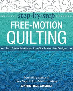 A Few Scraps: Free Motion Quilting - learn the basics and enjoy the many tutorials on Free-motion quilting on this site!