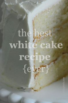 The Best White #Cake Recipe {ever}.