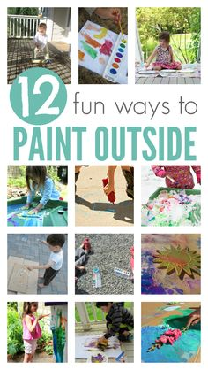 12 fun ways to paint outside with your kids.