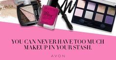 You can never have too much makeup in your stash.. Have you seen the new Avon online shop customer favorites today online at www.youravon.com/my1724 and let me be your new Beauty Avon Rep. #AVON #BUYAVONONLINE #SHOPONLINE #AVONMAKEUP #MAKEUP #LIPSTICK #AVONLIPSTICK #BLOG #BLOGREVIEWS #EYEMAKEUP #NAILART