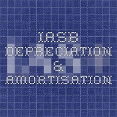 IASB clarifies matters relating to acceptable methods of depreciation & amortisation
