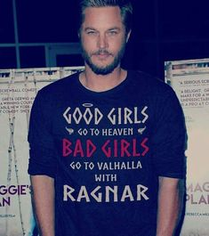 Travis Fimmel .. im bad bad bad I wanna go to valhalla