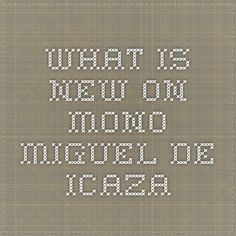 What is new on Mono - Miguel de Icaza