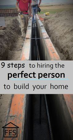 9 steps to hiring the perfect person to build your home.